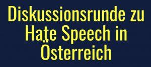 Diskussionsrunde zu Hate Speech in Österreich
